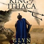 King Of Ithaca By Glyn Iliffe Book Review